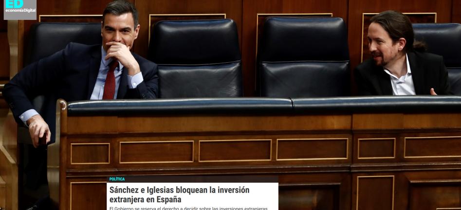 Sánchez e Iglesias bloquean la inversión extranjera en España